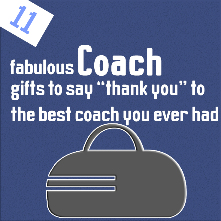 """11 fabulous coach gifts to say """"thank you"""" to the best coach you ever had"""