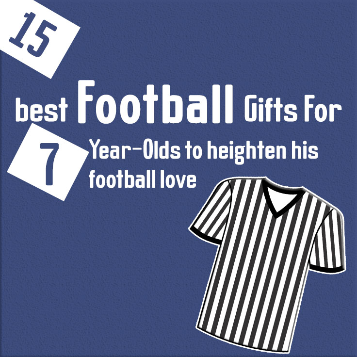 15 best football gifts for 7-years-olds to heighten his football love