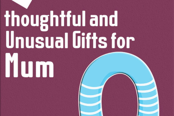 15 thoughtful and unusual gifts for mum